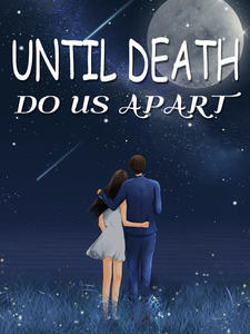 Until Death Do Us Apart