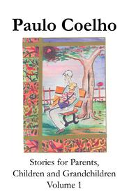 Stories for Parents, Children and Grandchildren - Volume 1
