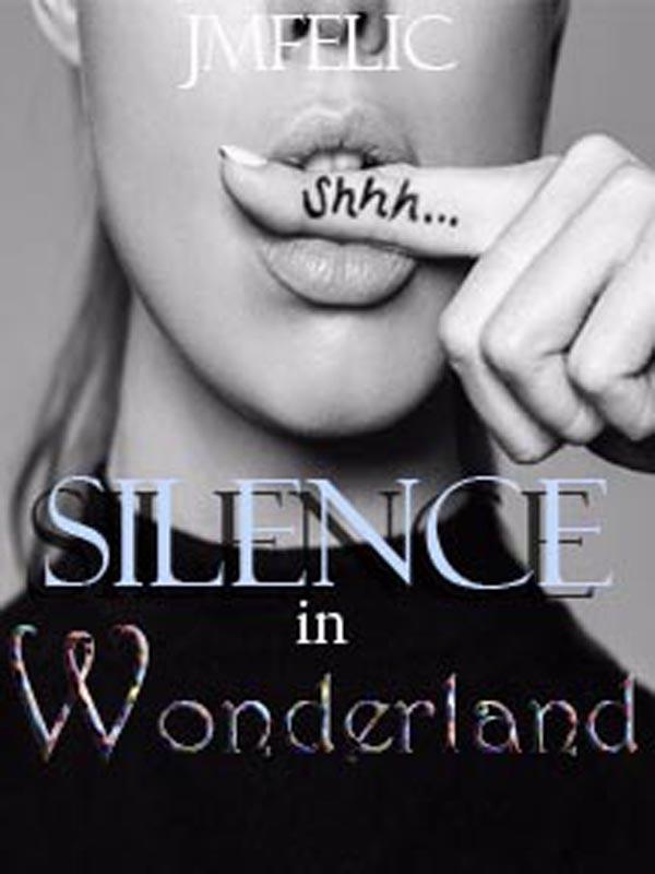 Silence in Wonderland