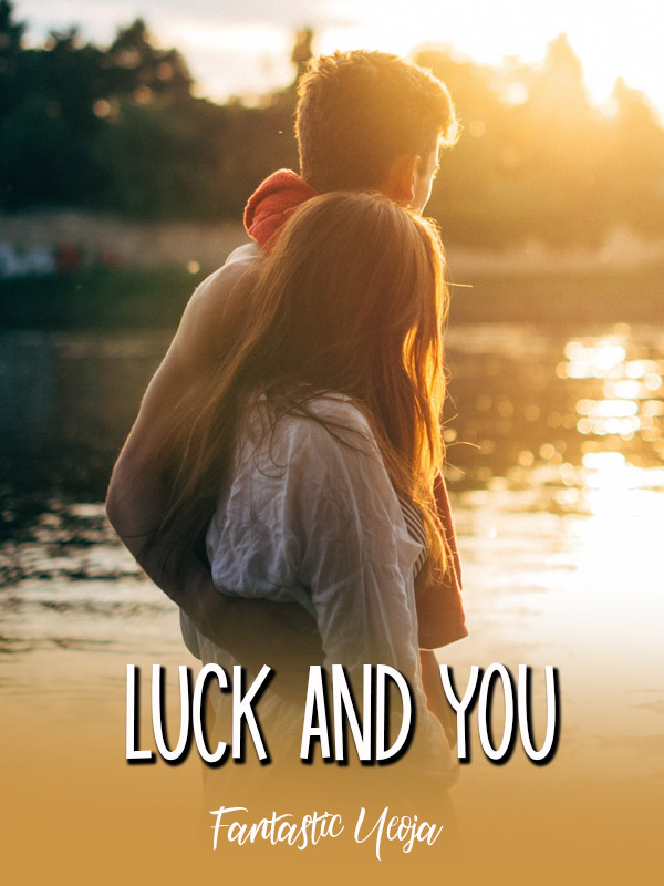 Luck and You