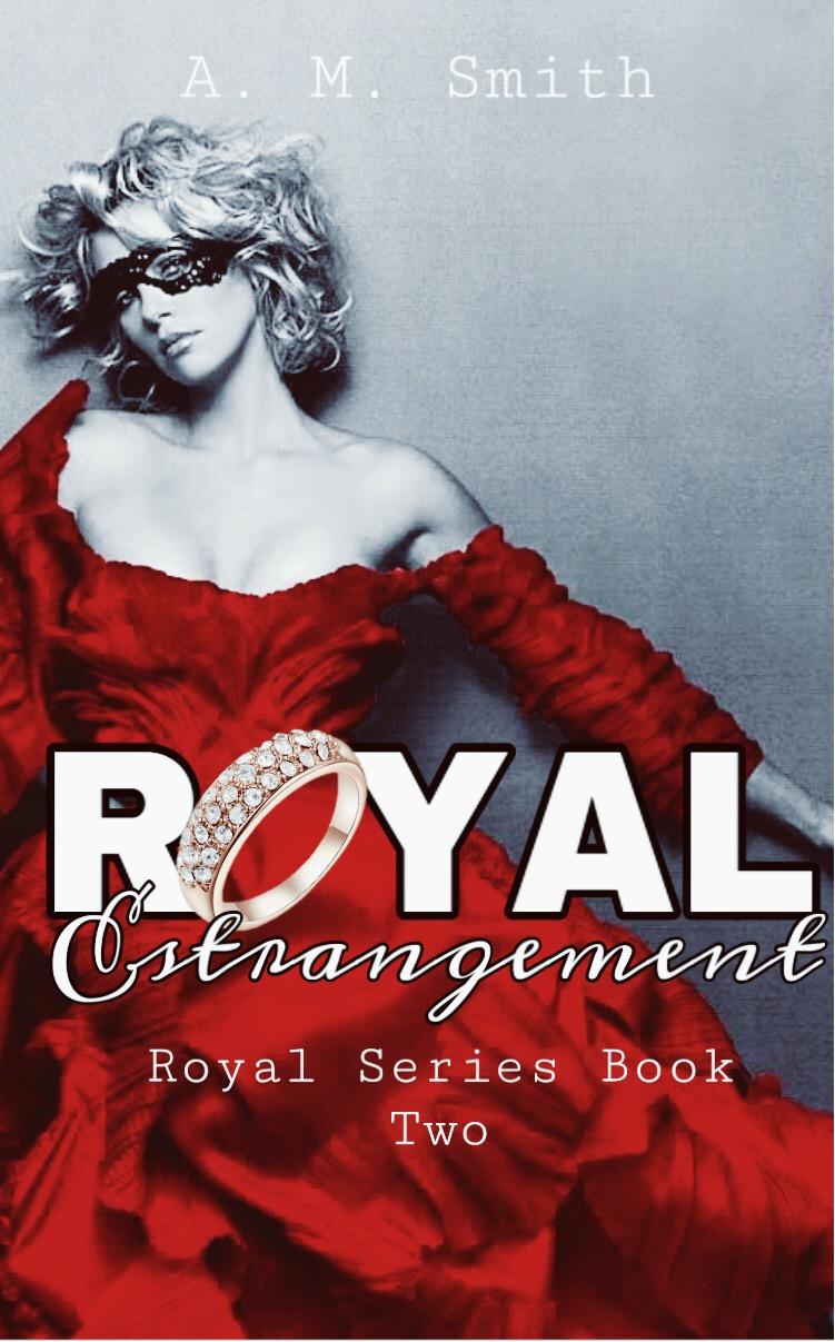 Royal Estrangement: The Royals Series Book II